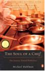 The Soul of a Chef: The Journey Toward Perfection by Michael Ruhlman